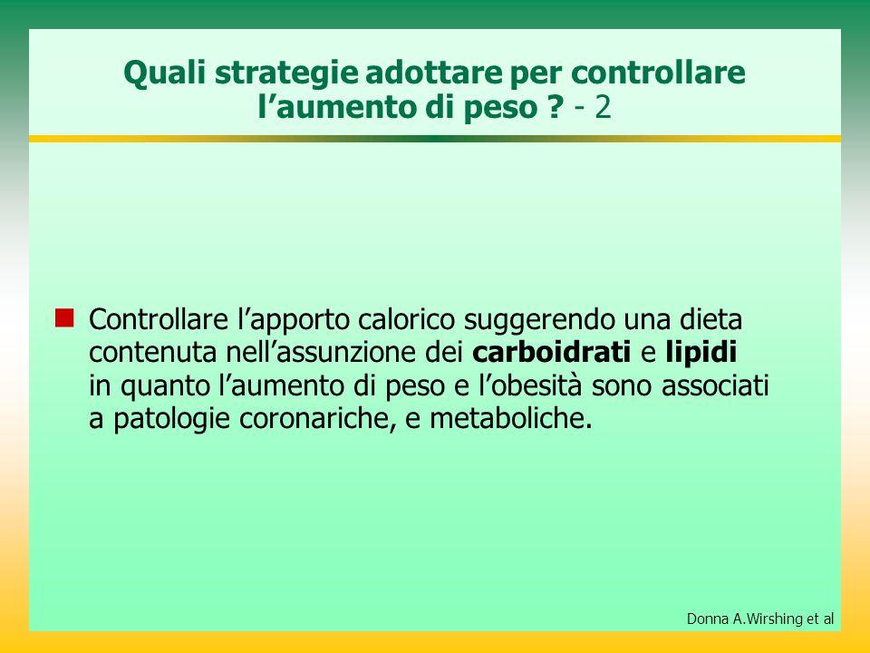 Quali strategie adottare per controllare l'aumento di peso ? - 2 Controllare l'apporto calorico suggerendo una dieta contenuta nell'assunzione dei car