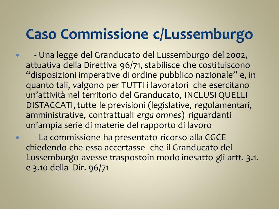 """- Una legge del Granducato del Lussemburgo del 2002, attuativa della Direttiva 96/71, stabilisce che costituiscono """"disposizioni imperative di ordine"""