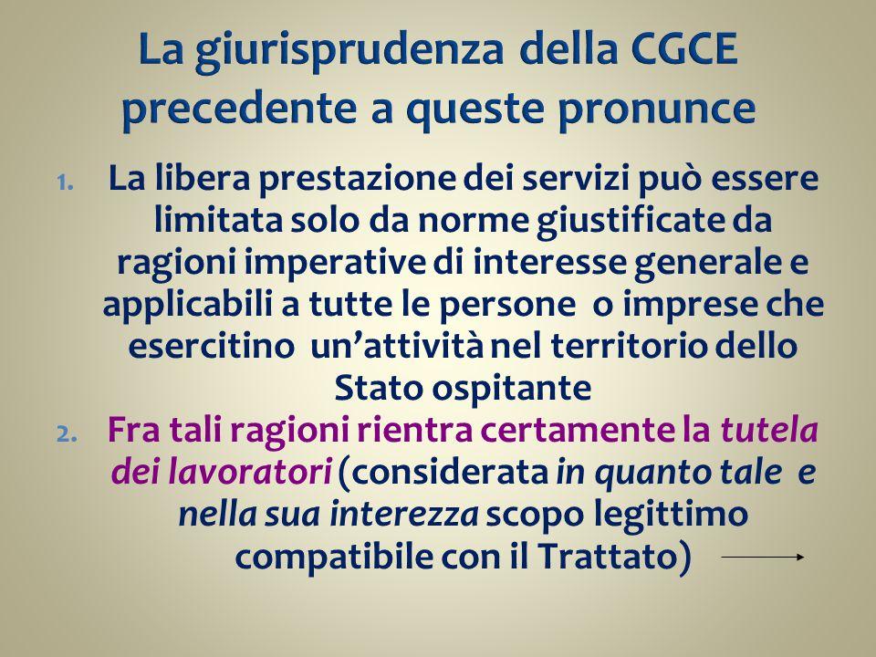 La giurisprudenza della CGCE precedente a queste pronunce 1. La libera prestazione dei servizi può essere limitata solo da norme giustificate da ragio