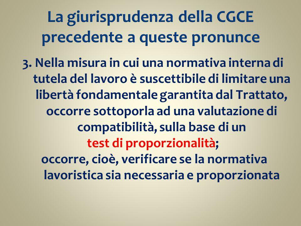 La giurisprudenza della CGCE precedente a queste pronunce 3. Nella misura in cui una normativa interna di tutela del lavoro è suscettibile di limitare