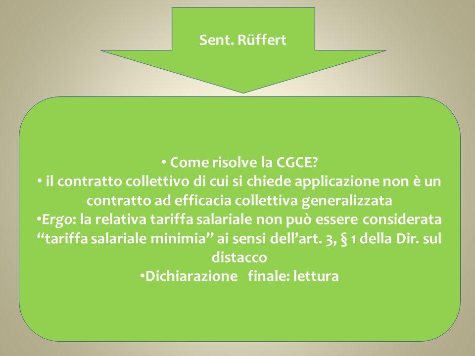 Sent. Rüffert Come risolve la CGCE? il contratto collettivo di cui si chiede applicazione non è un contratto ad efficacia collettiva generalizzata Erg
