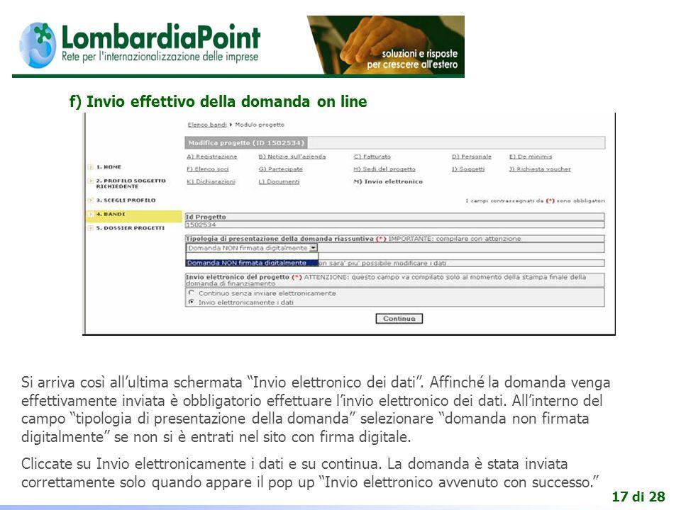 17 di 28 f) Invio effettivo della domanda on line Si arriva così all'ultima schermata Invio elettronico dei dati .