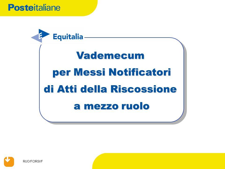 RUO/FCIRSI/F Vademecum per Messi Notificatori di Atti della Riscossione a mezzo ruolo