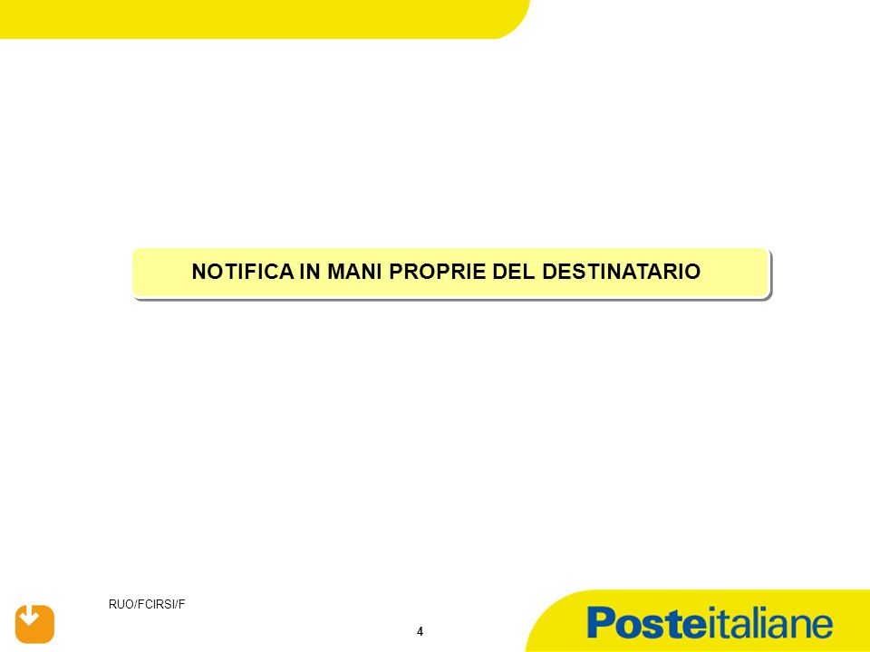 RUO/FCIRSI/F 4 NOTIFICA IN MANI PROPRIE DEL DESTINATARIO