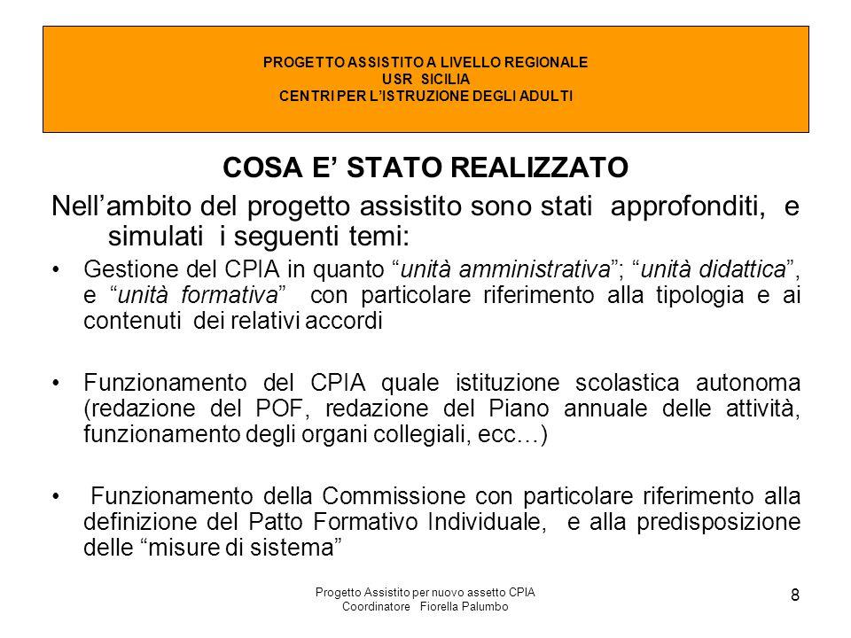 Progetto Assistito per nuovo assetto CPIA Coordinatore Fiorella Palumbo 8 COSA E' STATO REALIZZATO Nell'ambito del progetto assistito sono stati appro