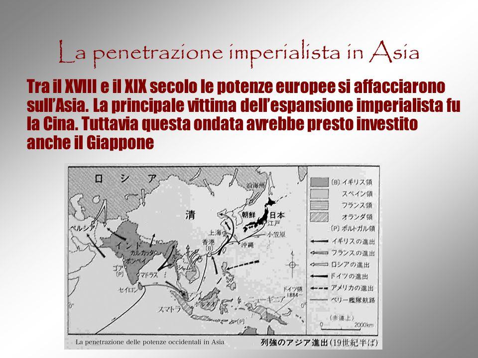 La penetrazione imperialista in Asia Tra il XVIII e il XIX secolo le potenze europee si affacciarono sull'Asia. La principale vittima dell'espansione