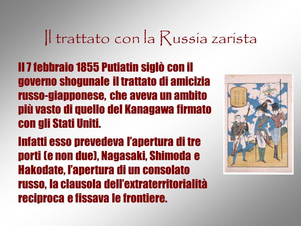 Il trattato con la Russia zarista Il 7 febbraio 1855 Putiatin siglò con il governo shogunale il trattato di amicizia russo-giapponese, che aveva un am