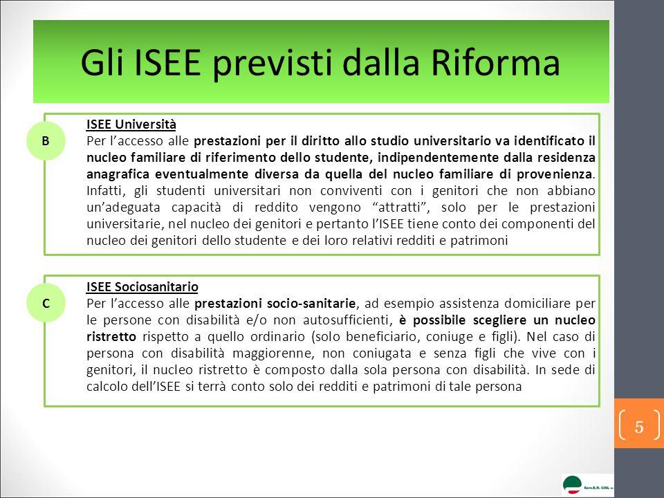 Gli ISEE previsti dalla Riforma ISEE Università Per l'accesso alle prestazioni per il diritto allo studio universitario va identificato il nucleo fami