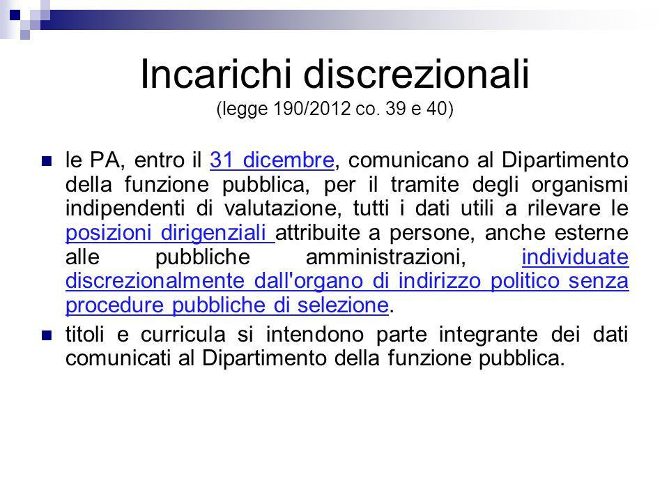 Incarichi discrezionali (legge 190/2012 co. 39 e 40) le PA, entro il 31 dicembre, comunicano al Dipartimento della funzione pubblica, per il tramite d