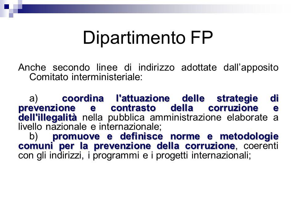 Dipartimento FP Anche secondo linee di indirizzo adottate dall'apposito Comitato interministeriale: coordina l'attuazione delle strategie di prevenzio