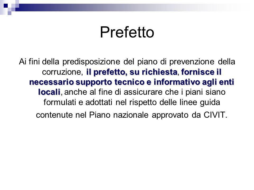 Prefetto il prefetto, su richiestafornisce il necessario supporto tecnico e informativo agli enti locali Ai fini della predisposizione del piano di pr