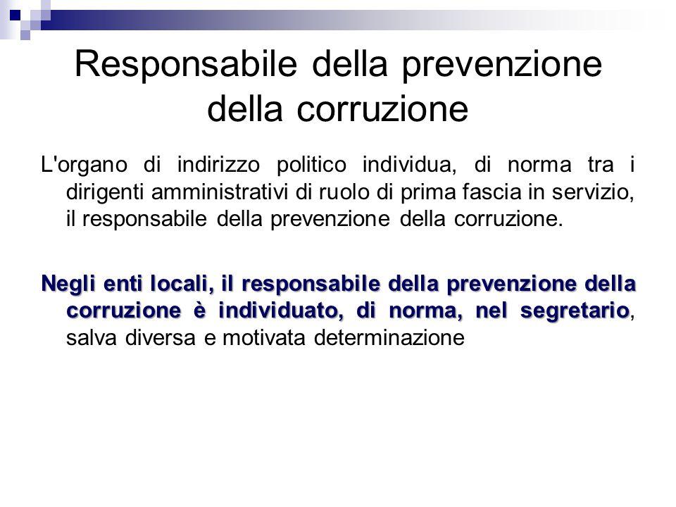 Responsabile della prevenzione della corruzione L'organo di indirizzo politico individua, di norma tra i dirigenti amministrativi di ruolo di prima fa