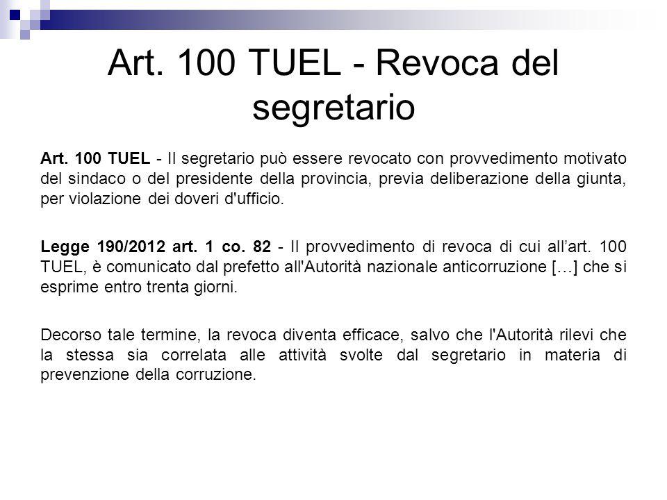 Art. 100 TUEL - Revoca del segretario Art. 100 TUEL - Il segretario può essere revocato con provvedimento motivato del sindaco o del presidente della