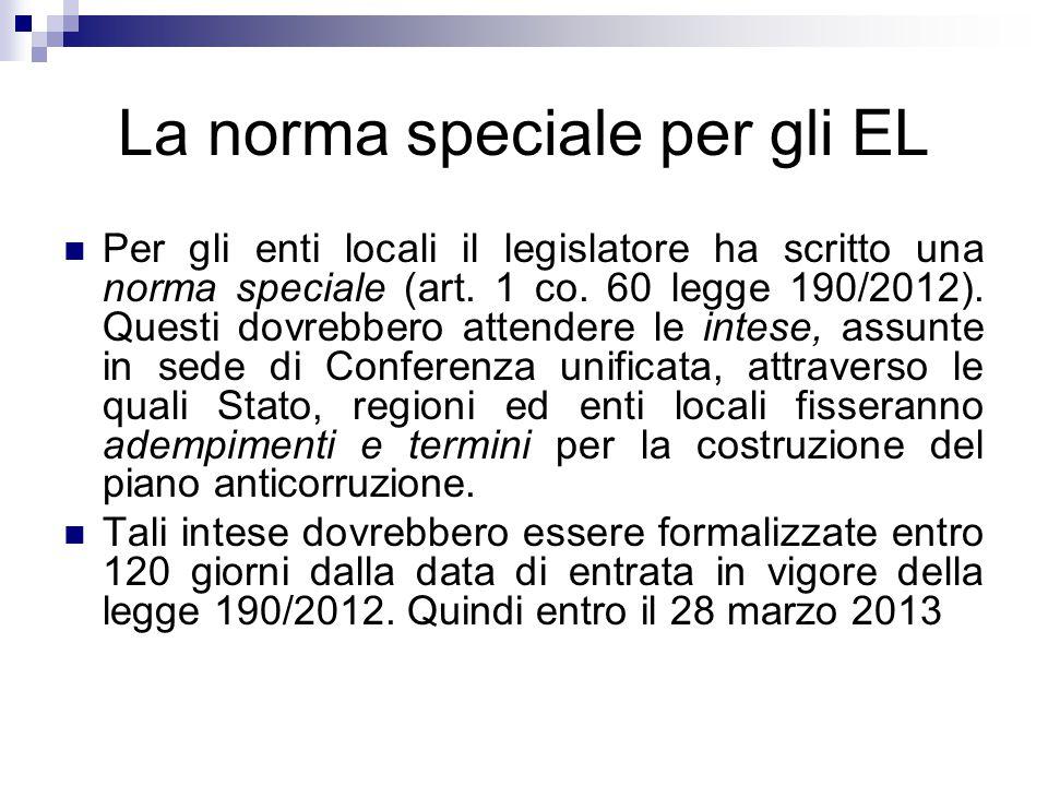 La norma speciale per gli EL Per gli enti locali il legislatore ha scritto una norma speciale (art. 1 co. 60 legge 190/2012). Questi dovrebbero attend