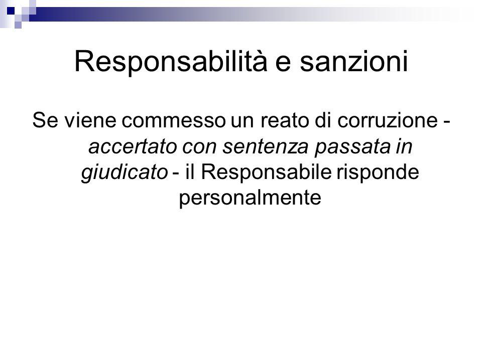 Responsabilità e sanzioni Se viene commesso un reato di corruzione - accertato con sentenza passata in giudicato - il Responsabile risponde personalme