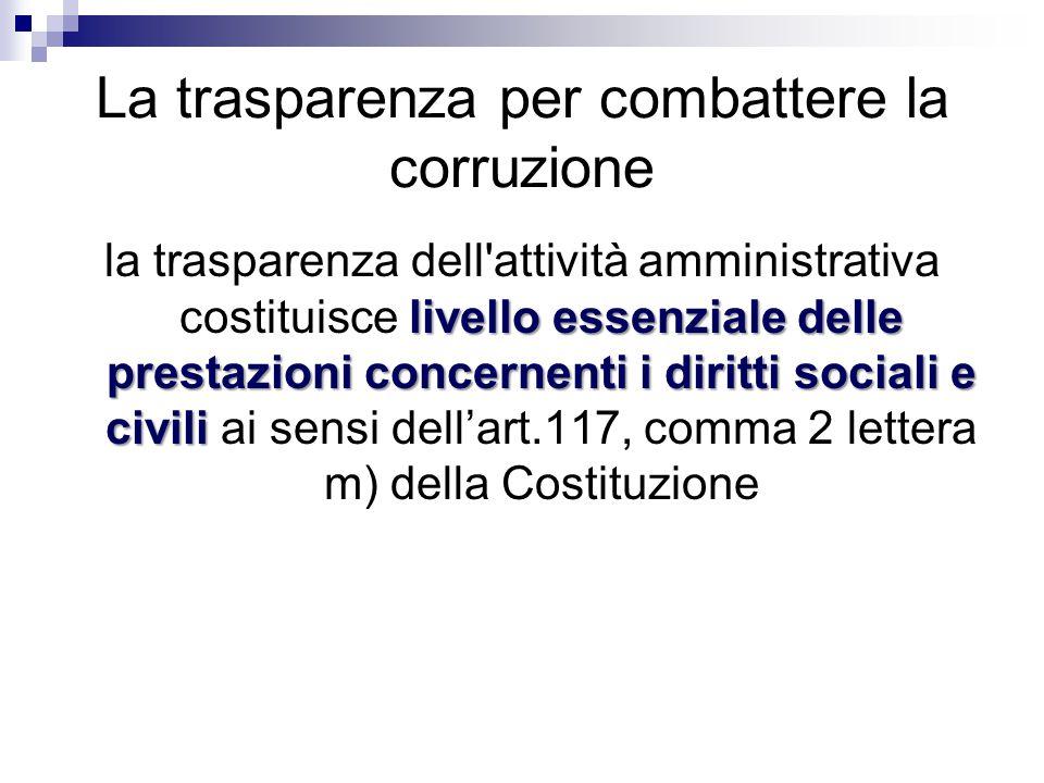 La trasparenza per combattere la corruzione livello essenziale delle prestazioni concernenti i diritti sociali e civili la trasparenza dell'attività a