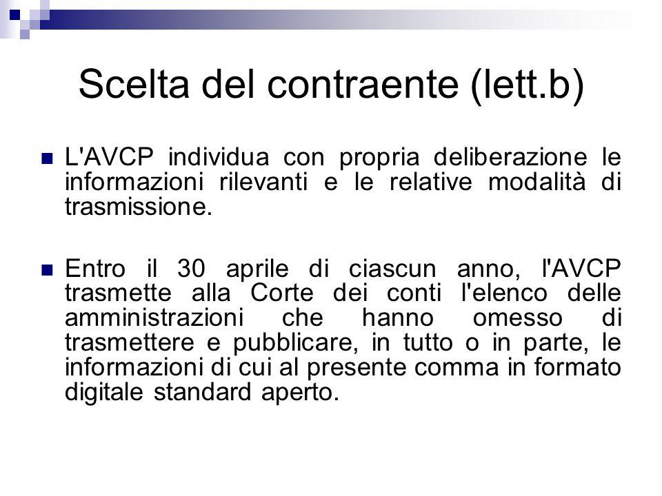 Scelta del contraente (lett.b) L'AVCP individua con propria deliberazione le informazioni rilevanti e le relative modalità di trasmissione. Entro il 3