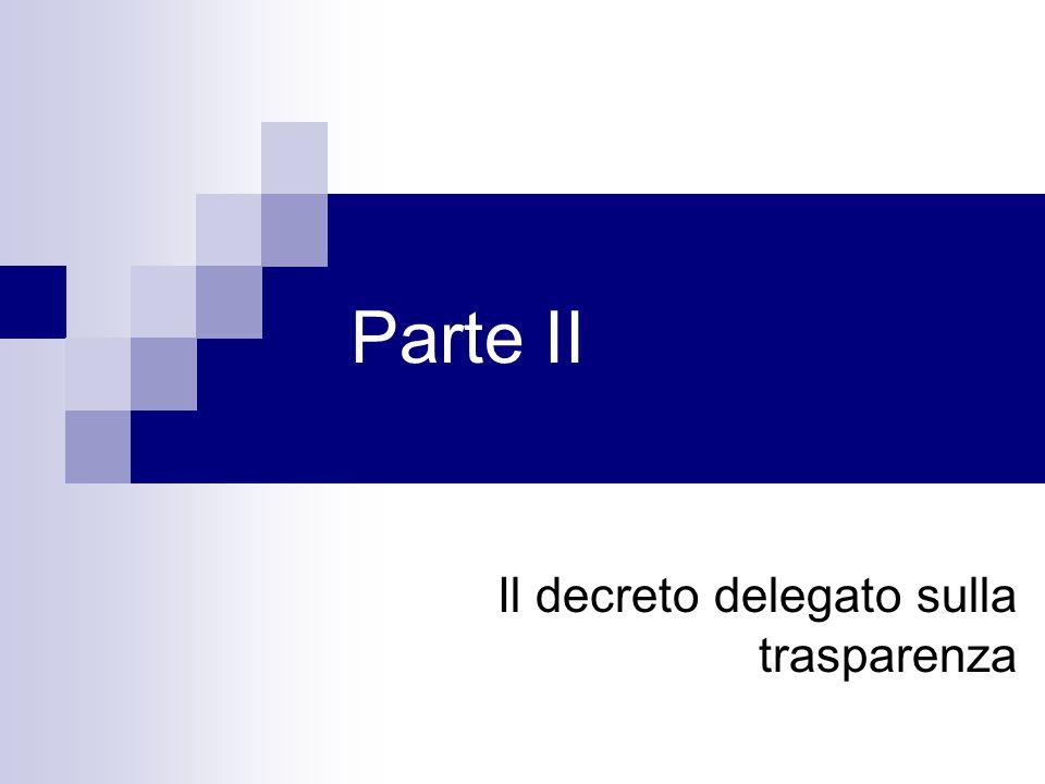 Parte II Il decreto delegato sulla trasparenza