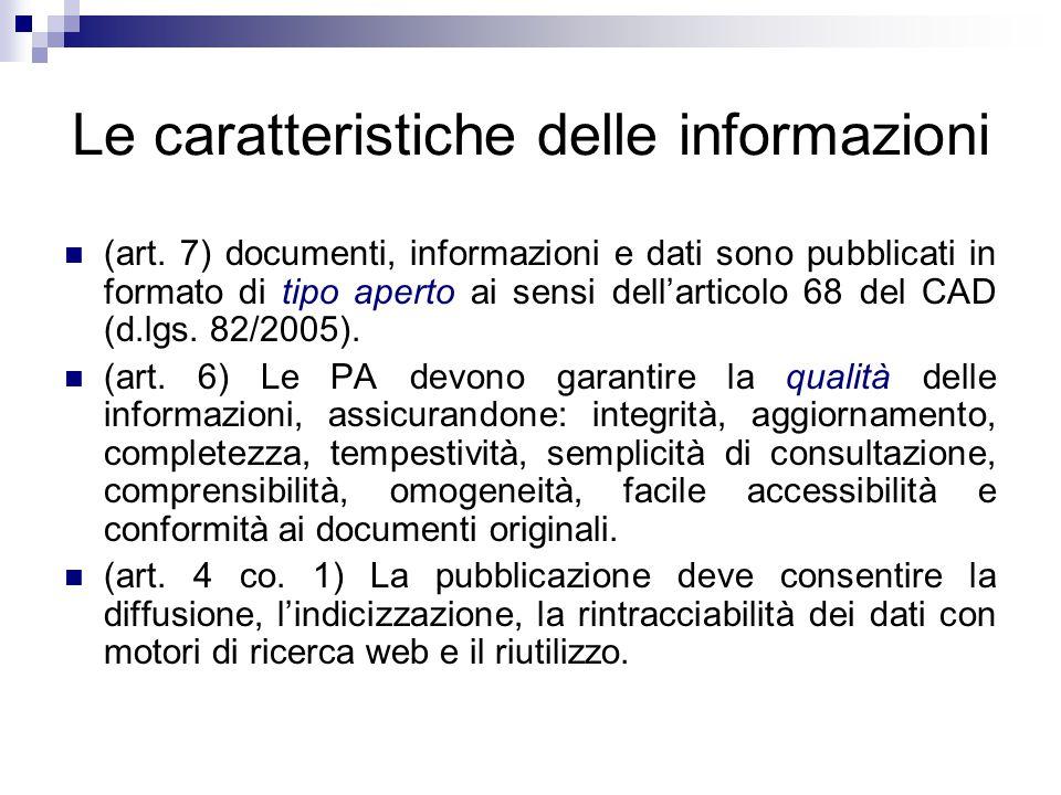 Le caratteristiche delle informazioni (art. 7) documenti, informazioni e dati sono pubblicati in formato di tipo aperto ai sensi dell'articolo 68 del