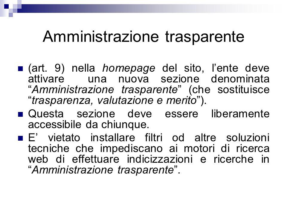 """Amministrazione trasparente (art. 9) nella homepage del sito, l'ente deve attivare una nuova sezione denominata """"Amministrazione trasparente"""" (che sos"""