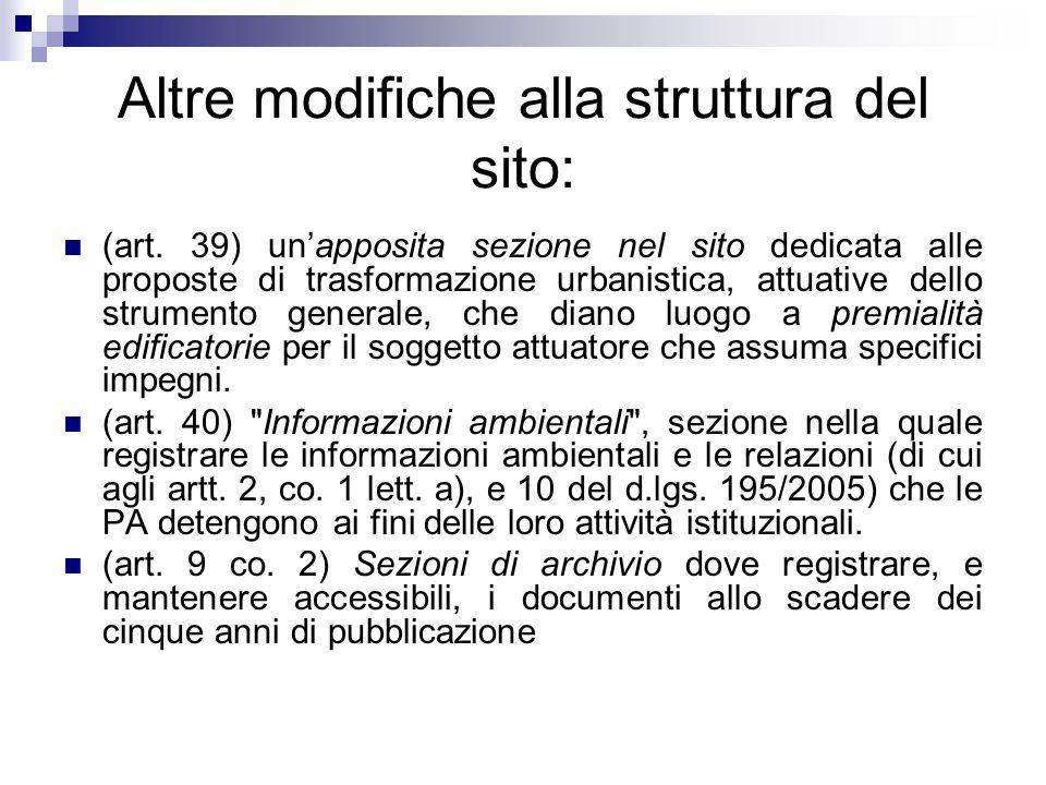 Altre modifiche alla struttura del sito: (art. 39) un'apposita sezione nel sito dedicata alle proposte di trasformazione urbanistica, attuative dello