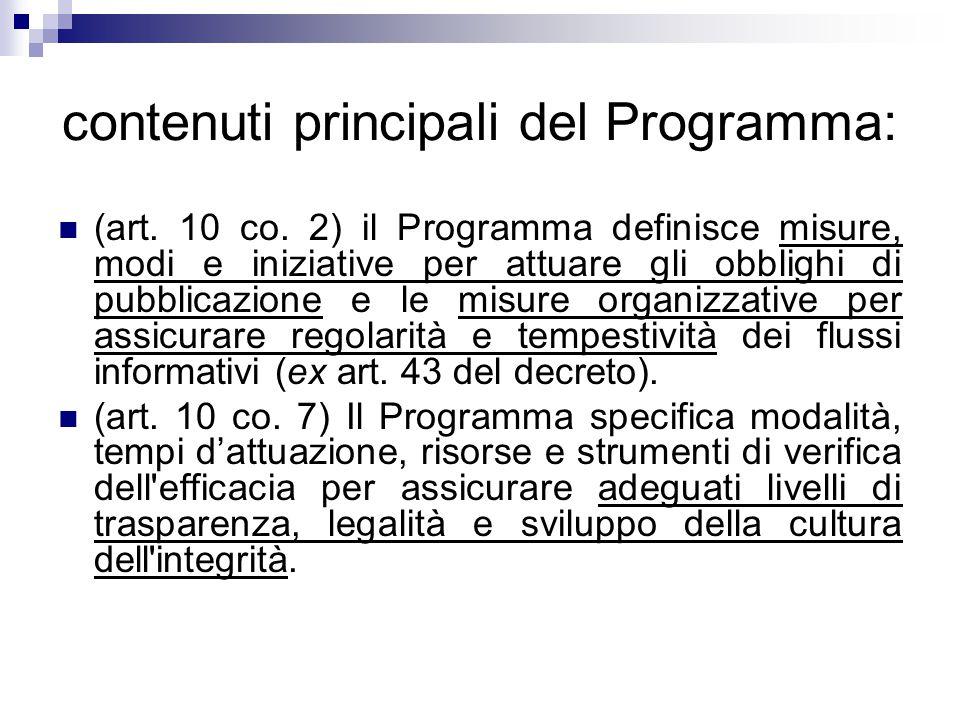 contenuti principali del Programma: (art. 10 co. 2) il Programma definisce misure, modi e iniziative per attuare gli obblighi di pubblicazione e le mi