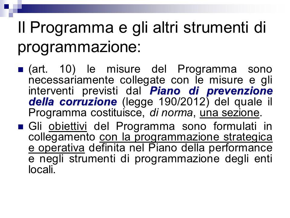 Il Programma e gli altri strumenti di programmazione: Piano di prevenzione della corruzione (art. 10) le misure del Programma sono necessariamente col