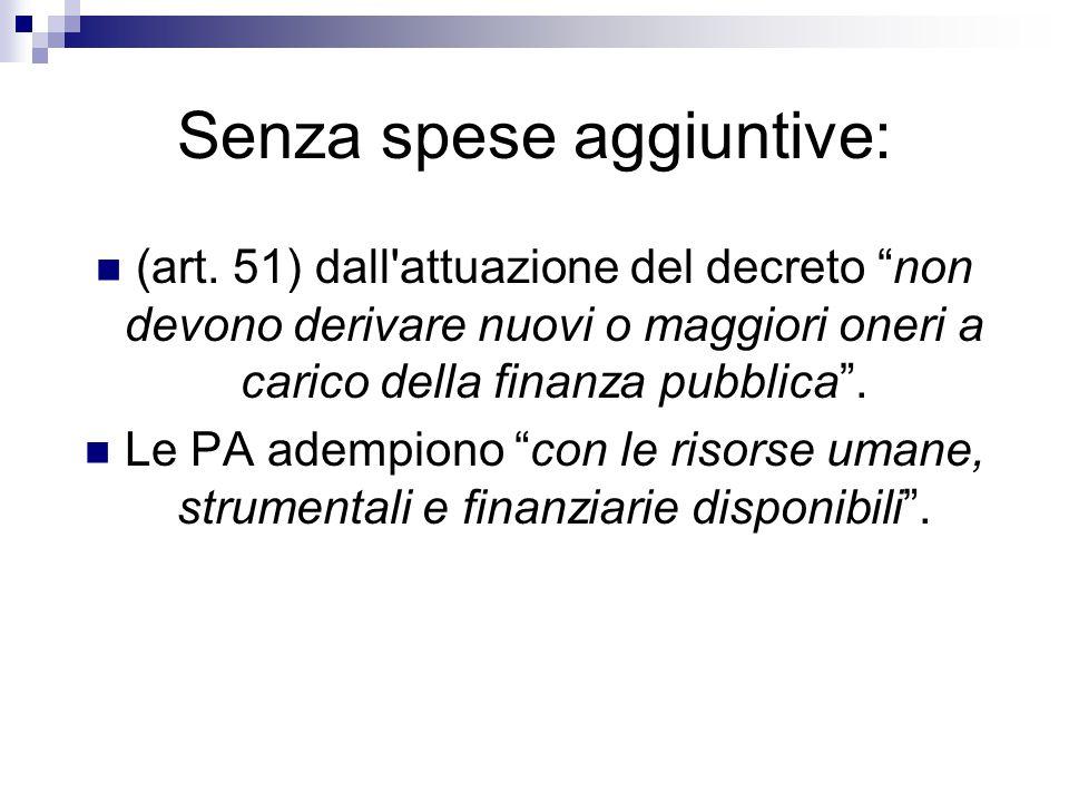 """Senza spese aggiuntive: (art. 51) dall'attuazione del decreto """"non devono derivare nuovi o maggiori oneri a carico della finanza pubblica"""". Le PA adem"""
