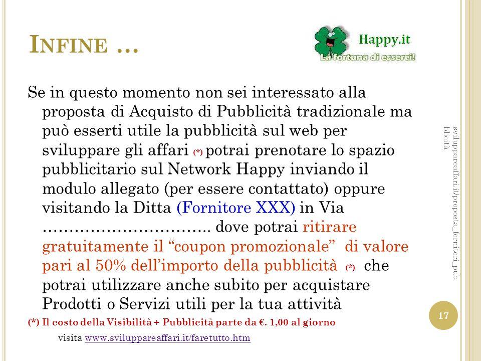 I NFINE … Se in questo momento non sei interessato alla proposta di Acquisto di Pubblicità tradizionale ma può esserti utile la pubblicità sul web per