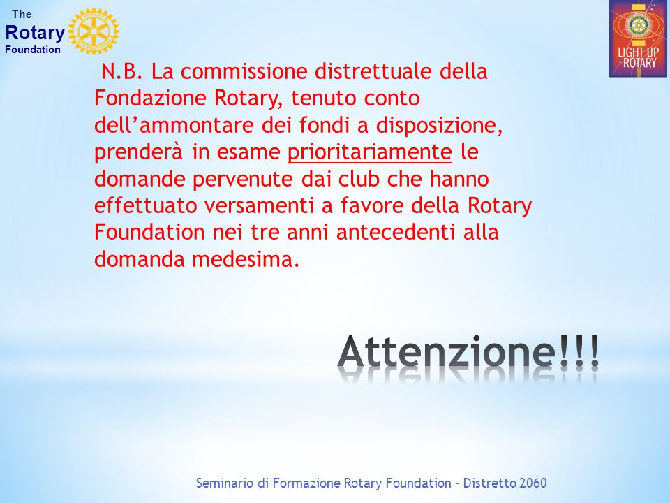 Seminario di Formazione Rotary Foundation – Distretto 2060 The Rotary Foundation N.B.