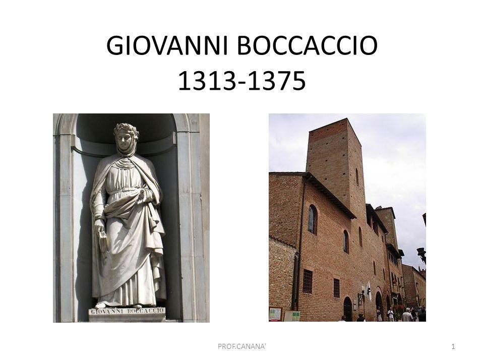 GIOVANNI BOCCACCIO 1313-1375 PROF.CANANA'1
