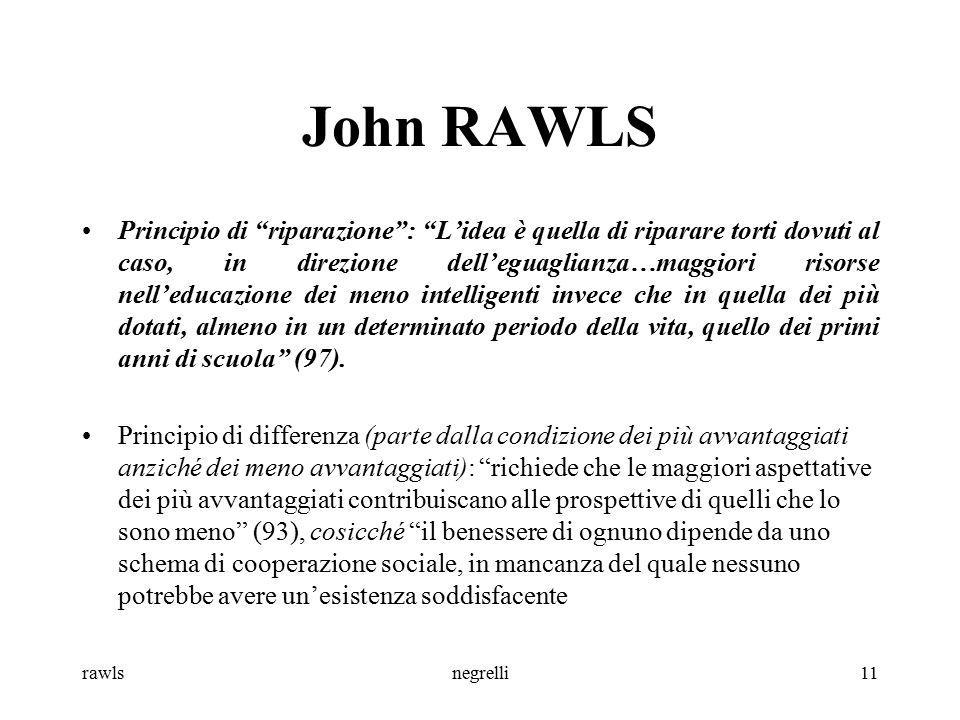 """rawlsnegrelli11 John RAWLS Principio di """"riparazione"""": """"L'idea è quella di riparare torti dovuti al caso, in direzione dell'eguaglianza…maggiori risor"""