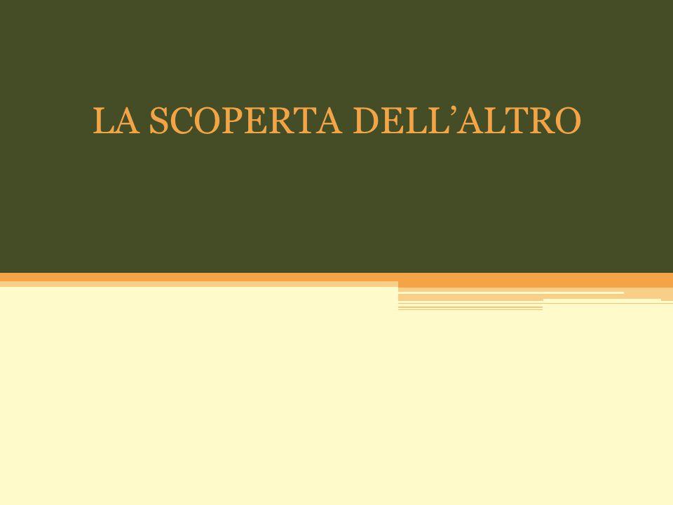 LA SCOPERTA DELL'ALTRO