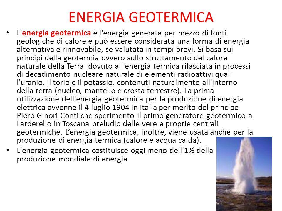 ENERGIA GEOTERMICA L'energia geotermica è l'energia generata per mezzo di fonti geologiche di calore e può essere considerata una forma di energia alt