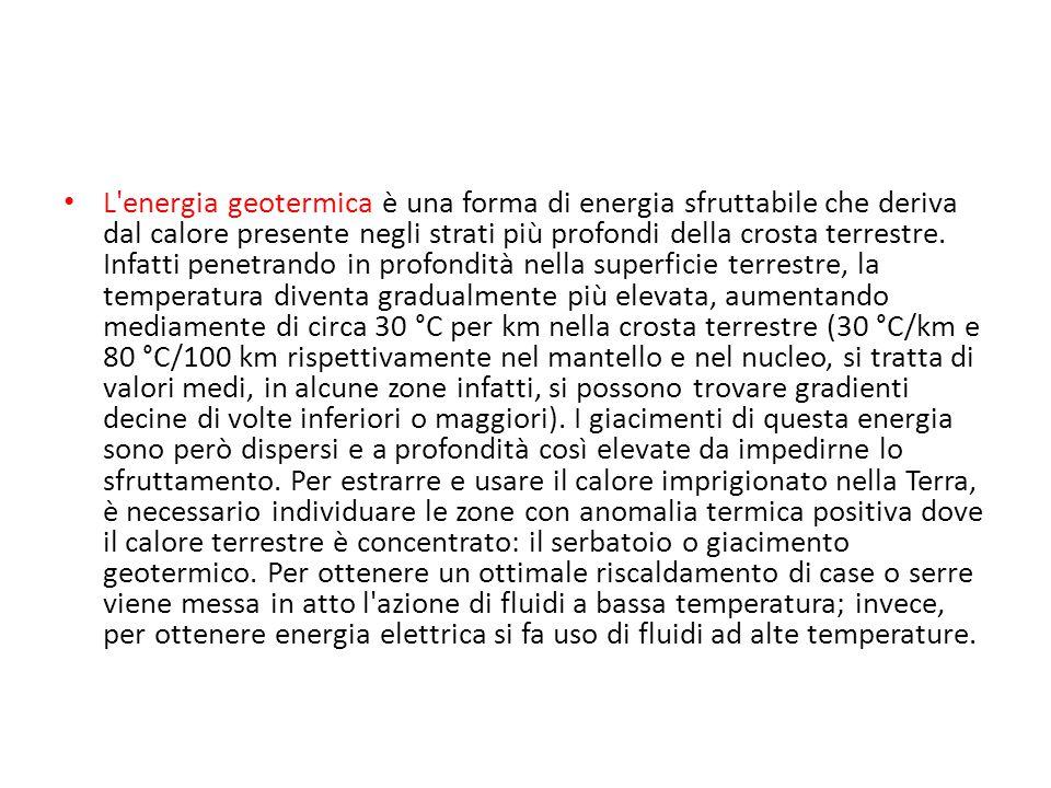 L'energia geotermica è una forma di energia sfruttabile che deriva dal calore presente negli strati più profondi della crosta terrestre. Infatti penet