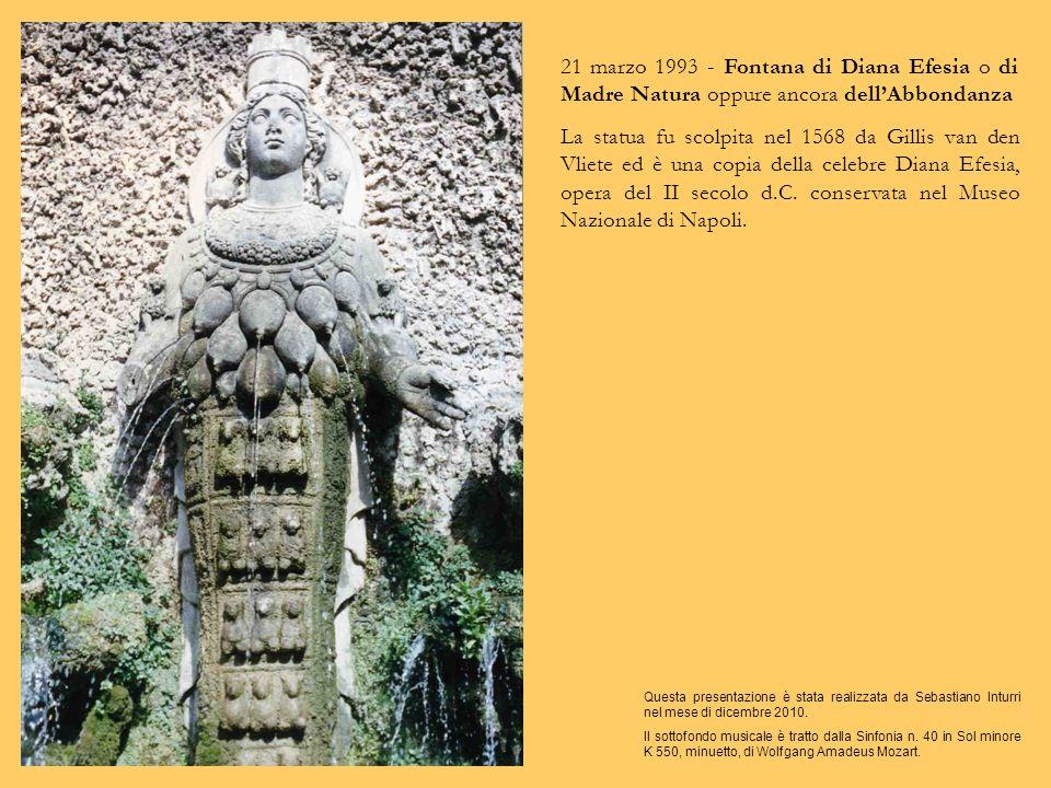 21 marzo 1993 - Fontana di Nettuno. Si trova sotto la Fontana dell'Organo. È così chiamata perché nella nicchia posta al di là del getto d'acqua (quin
