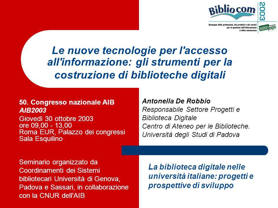 Le nuove tecnologie per l accesso all informazione: gli strumenti per la costruzione di biblioteche digitali 50.