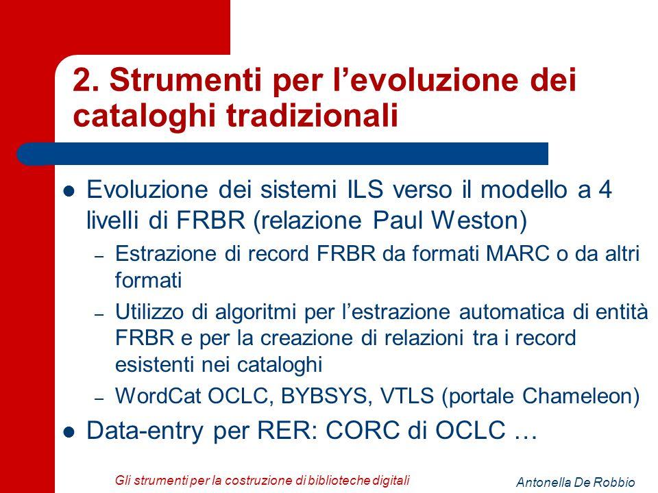Antonella De Robbio Gli strumenti per la costruzione di biblioteche digitali 2.