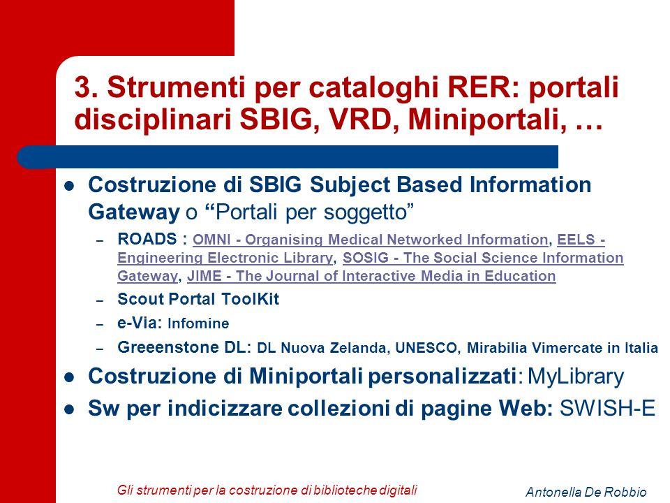 Antonella De Robbio Gli strumenti per la costruzione di biblioteche digitali 3.