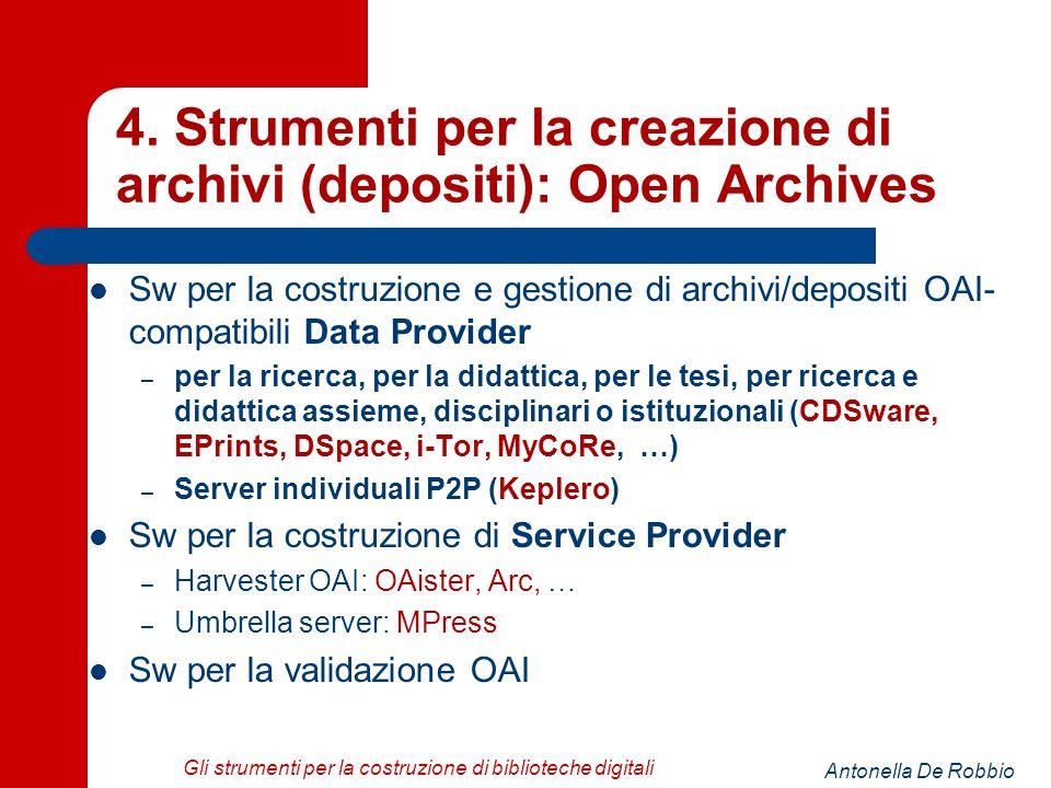 Antonella De Robbio Gli strumenti per la costruzione di biblioteche digitali 4.