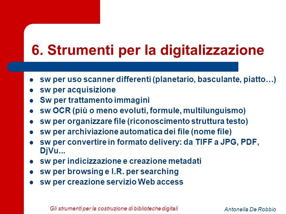 Antonella De Robbio Gli strumenti per la costruzione di biblioteche digitali 6.