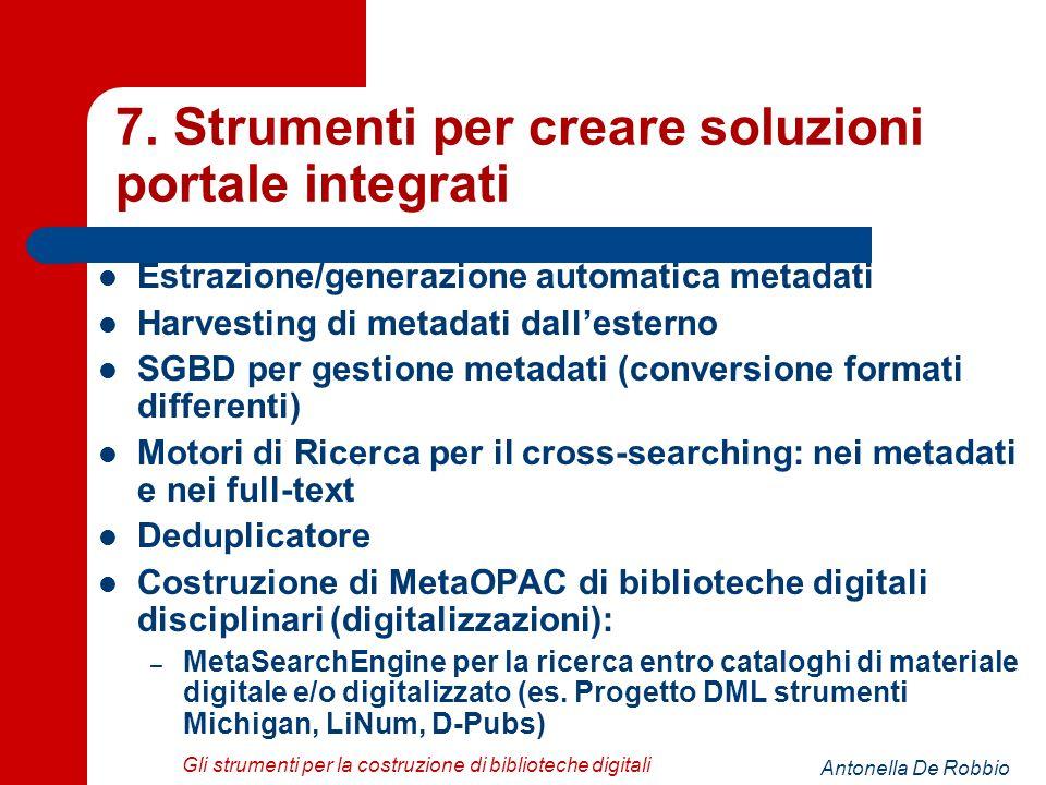 Antonella De Robbio Gli strumenti per la costruzione di biblioteche digitali 7.