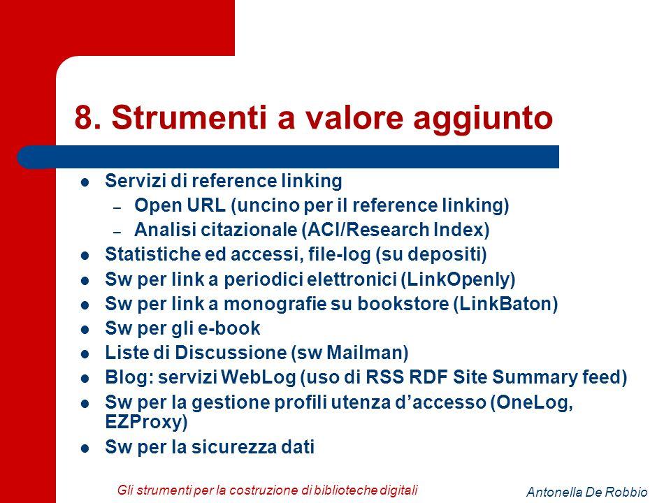 Antonella De Robbio Gli strumenti per la costruzione di biblioteche digitali 8.