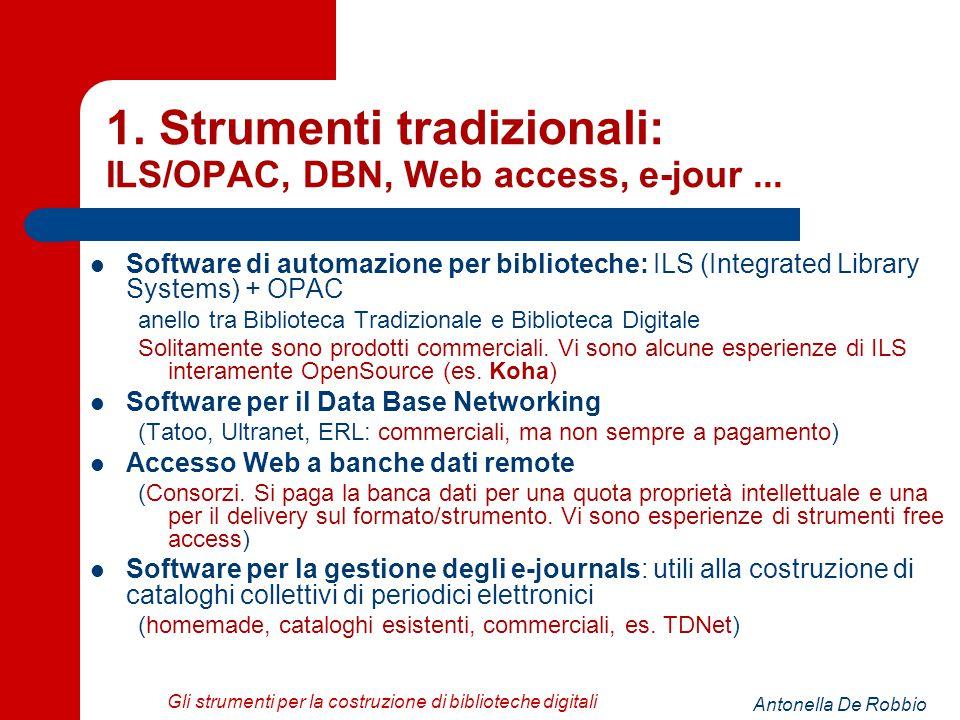 Antonella De Robbio Gli strumenti per la costruzione di biblioteche digitali 1.