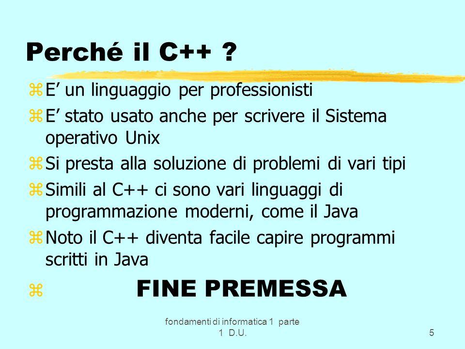fondamenti di informatica 1 parte 1 D.U.76 Sistema Operativo: ze' un insieme di programmi specializzato nel governare il funzionamento di E.E.