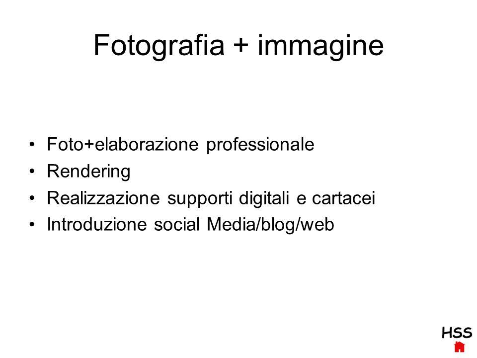 Fotografia + immagine Foto+elaborazione professionale Rendering Realizzazione supporti digitali e cartacei Introduzione social Media/blog/web