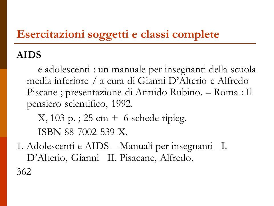 Esercitazioni soggetti e classi complete AIDS e adolescenti : un manuale per insegnanti della scuola media inferiore / a cura di Gianni D'Alterio e Al