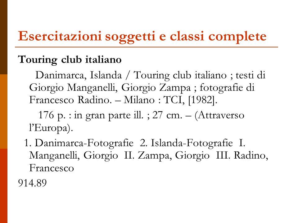 Esercitazioni soggetti e classi complete Touring club italiano Danimarca, Islanda / Touring club italiano ; testi di Giorgio Manganelli, Giorgio Zampa