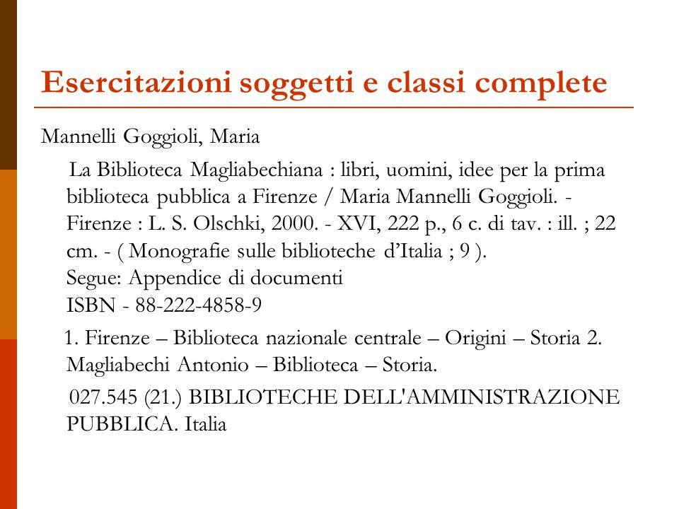 Esercitazioni soggetti e classi complete Mannelli Goggioli, Maria La Biblioteca Magliabechiana : libri, uomini, idee per la prima biblioteca pubblica