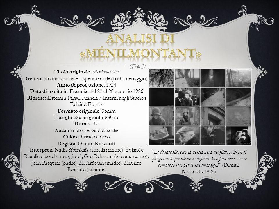 Titolo originale: Ménilmontant Genere: dramma sociale – sperimentale (cortometraggio) Anno di produzione: 1924 Data di uscita in Francia: dal 22 al 28